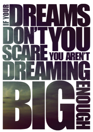 if_your_dreams_don_t_scare_you_by_musicmonkay-d6kfui8