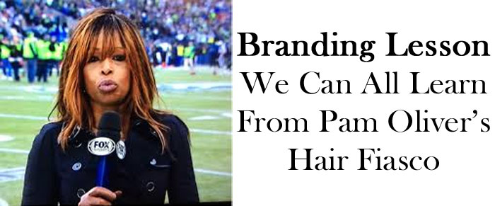 The Branding Lesson We Can Learn from Pam Oliver's Hair Fiasco