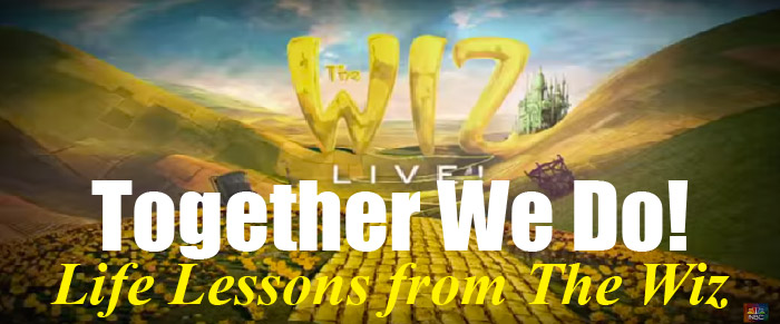 """""""Together We Do""""--Lessons from The Wiz"""
